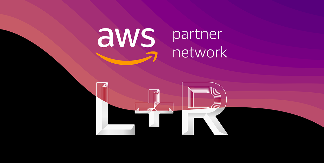 L+R Becomes Official Member of AWS Partner Network