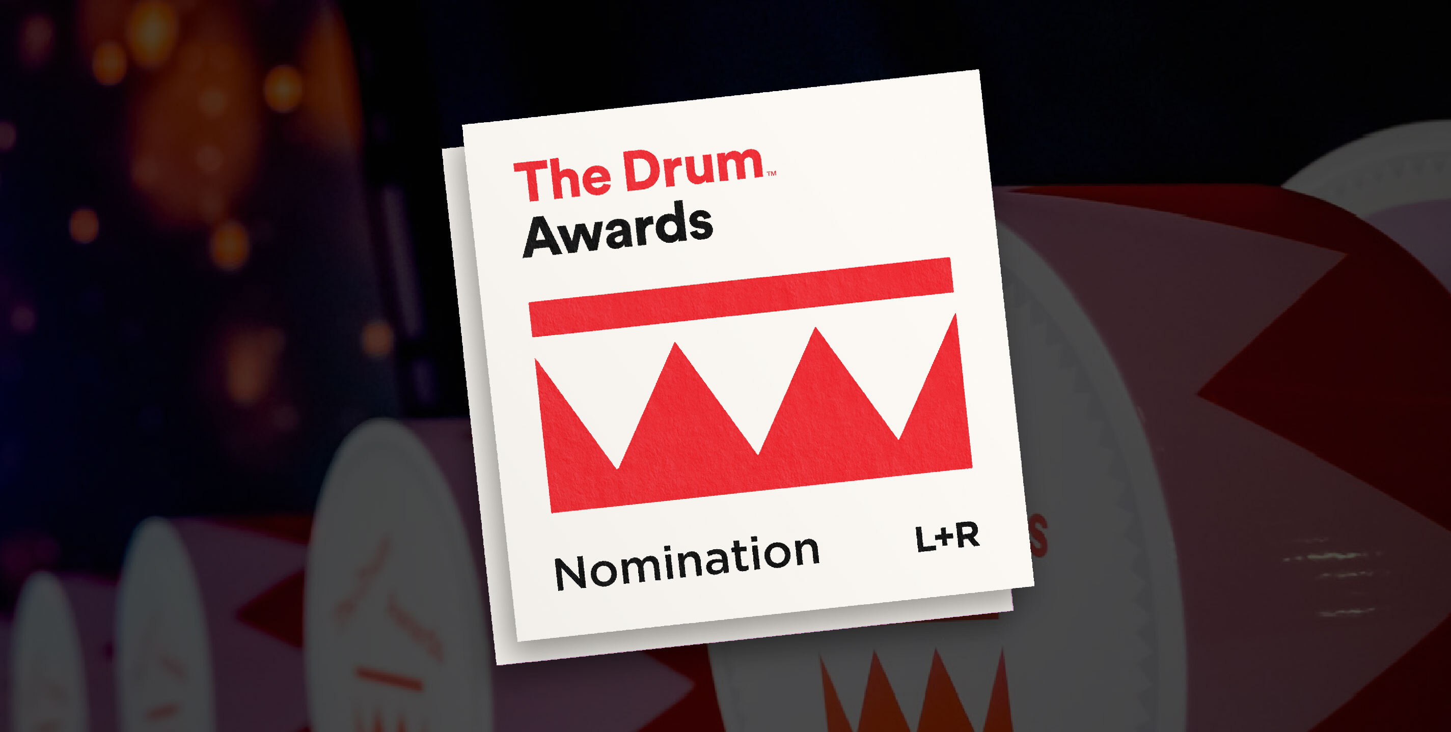 L+R Nominated for The Drum Awards for Digital Industries